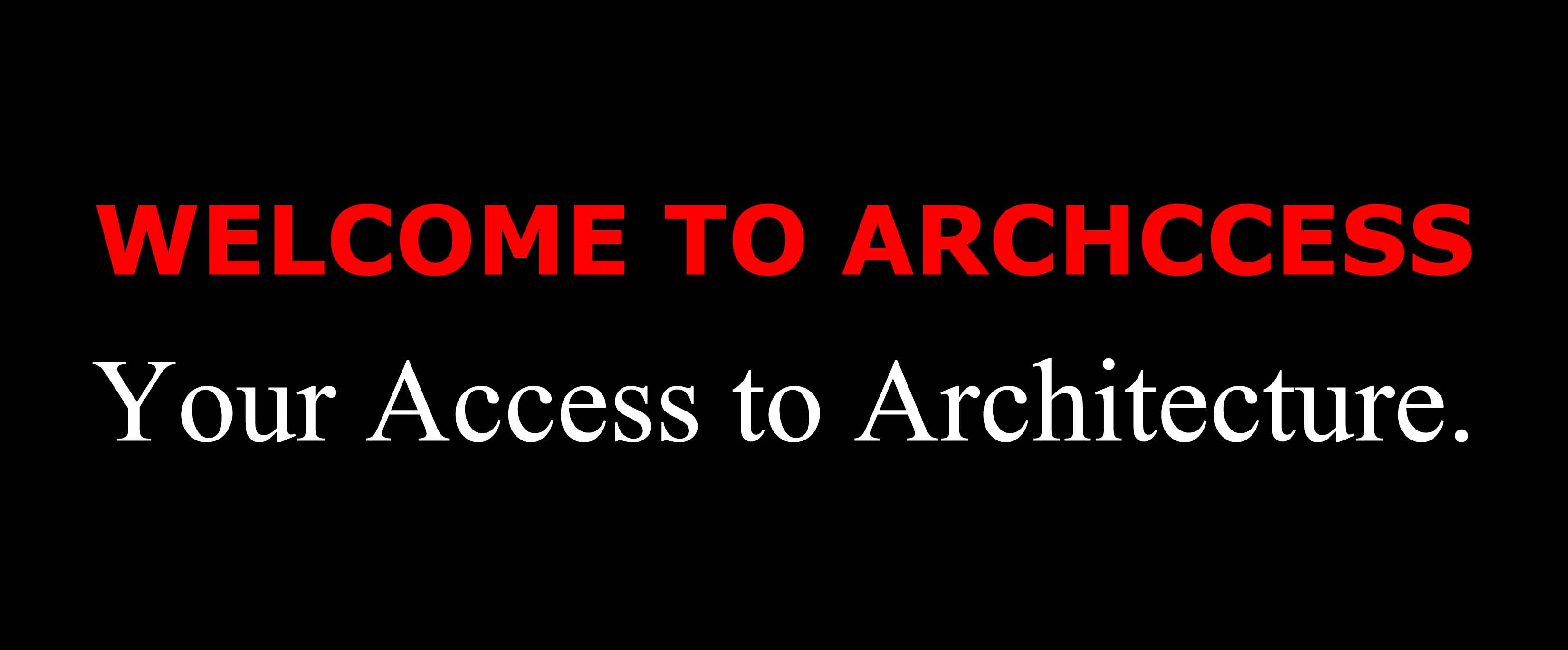 Welcome to Archccess